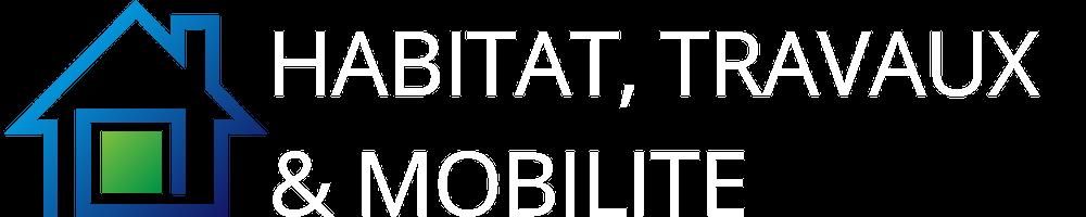 Habitat, Travaux & Mobilité